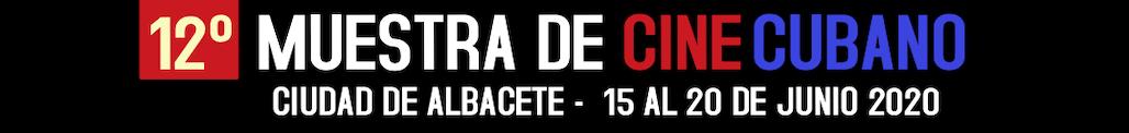 12ª Muestra de Cine Cubano en Albacete 2020