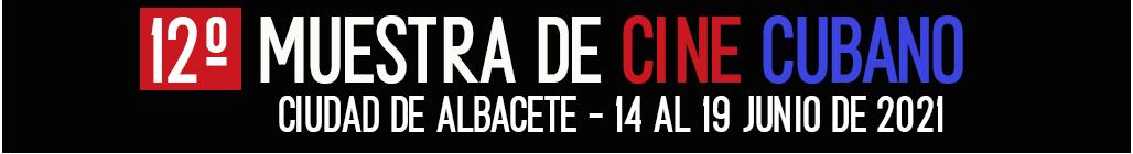 12ª Muestra de Cine Cubano en Albacete 2021
